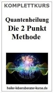 Quantenheilung, Kurs Quantenheilung, Quantenheilung lernen Quantenheilung erlernen, Quantenheilung die 2 Punkt Methode, Quantenheilung die 2 Punkt Methode lernen,