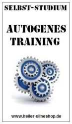 Autogenes Training, Autogenes Training lernen, Autogenes Training Seminar, Autogenes Training erlernen, Autogenes Training Kurs, Autogenes Training lernen online, Autogenes Training Selbststudium, Autogenes Training selbst lernen, Autogenes Training onlinekurs, Autogenes Training Ausbildung,