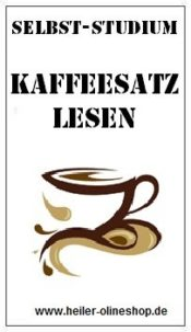 Kaffeesatz lesen, Kaffeesatz lesen lernen, Kaffeesatz lesen Seminar, Anleitung Kaffeesatz lesen lernen, Kaffeesatz lesen erlernen, Kaffeesatz lesen Kurs, Kaffeesatz lesen Anleitung, Kaffeesatz lesen online lernen, Kaffeesatz lesen selbststudium, Kaffeesatz lesen selbst lernen, Kaffeesatz lesen onlinekurs,