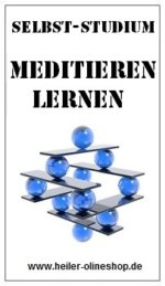 Meditieren lernen, Meditieren erlernen, Meditieren Kurs, Meditieren lernen Anleitung, Meditieren online lernen, Meditieren selbststudium, Meditieren selbst lernen, Meditieren lernen onlinekurs, Meditieren lernen