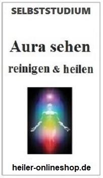 Aura sehen - Aura lesen, Aura sehen - Aura lesen lernen, Aura sehen - Aura lesen Seminar, Aura sehen - Aura lesen erlernen, Aura sehen - Aura lesen Kurs, Aura sehen - Aura lese